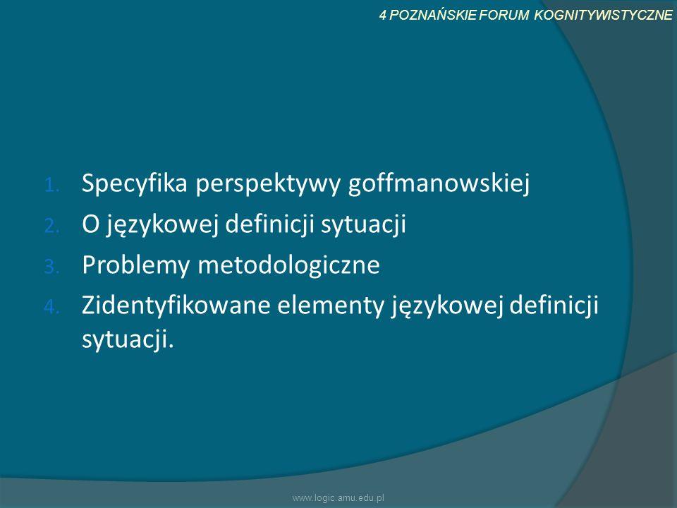Specyfika perspektywy goffmanowskiej O językowej definicji sytuacji