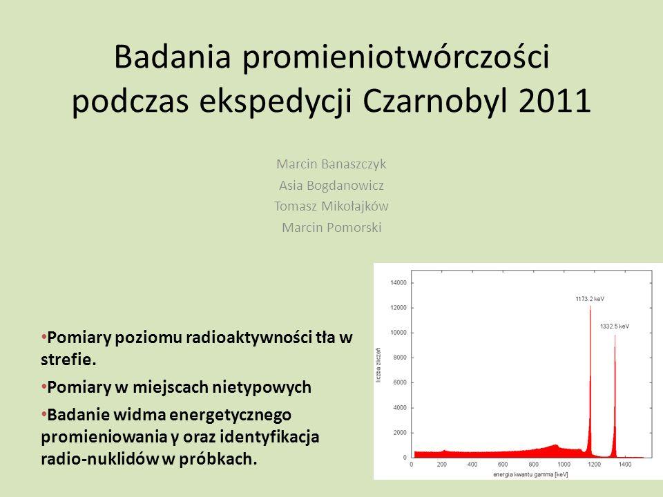 Badania promieniotwórczości podczas ekspedycji Czarnobyl 2011