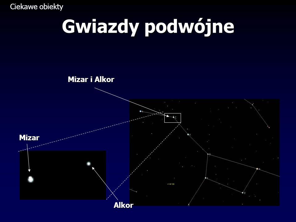 Ciekawe obiekty Gwiazdy podwójne Mizar i Alkor Mizar Alkor