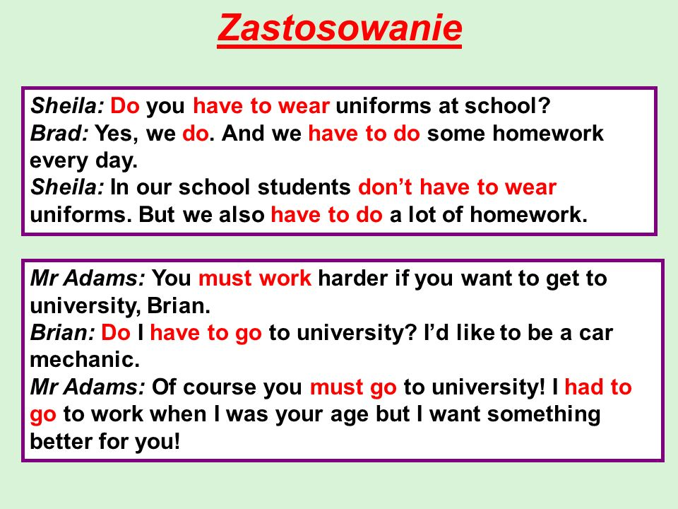 Zastosowanie Sheila: Do you have to wear uniforms at school