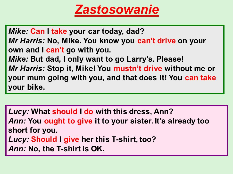 Zastosowanie Mike: Can I take your car today, dad