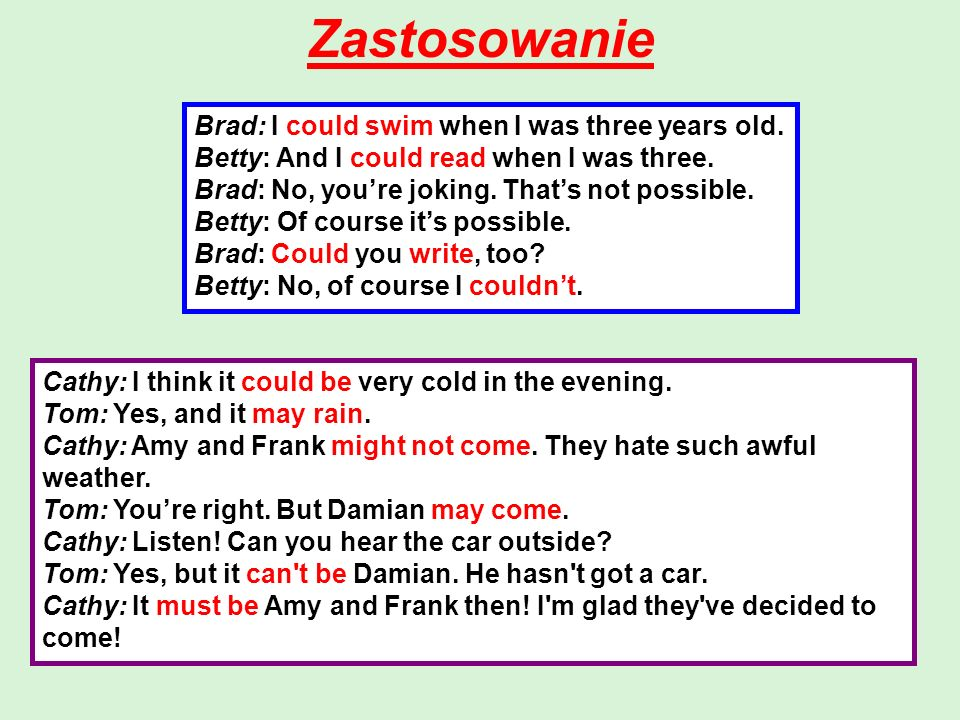 Zastosowanie Brad: I could swim when I was three years old.