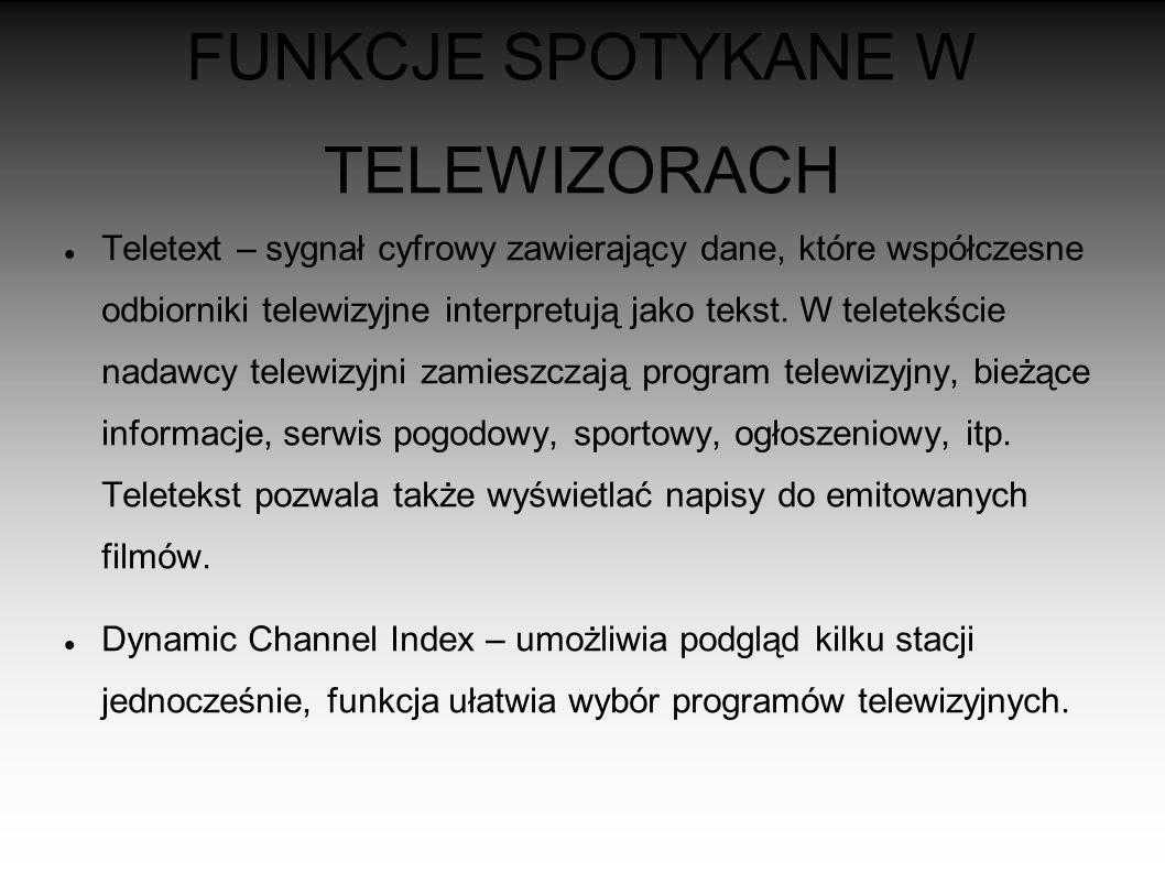 FUNKCJE SPOTYKANE W TELEWIZORACH