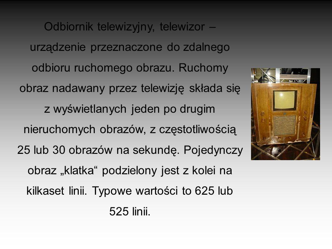 Odbiornik telewizyjny, telewizor – urządzenie przeznaczone do zdalnego odbioru ruchomego obrazu.