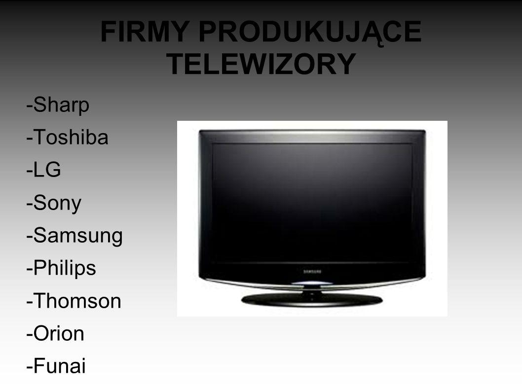 FIRMY PRODUKUJĄCE TELEWIZORY