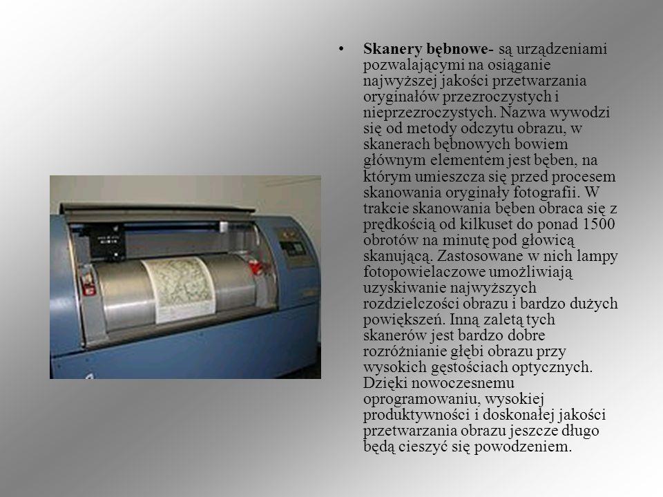 Skanery bębnowe- są urządzeniami pozwalającymi na osiąganie najwyższej jakości przetwarzania oryginałów przezroczystych i nieprzezroczystych.
