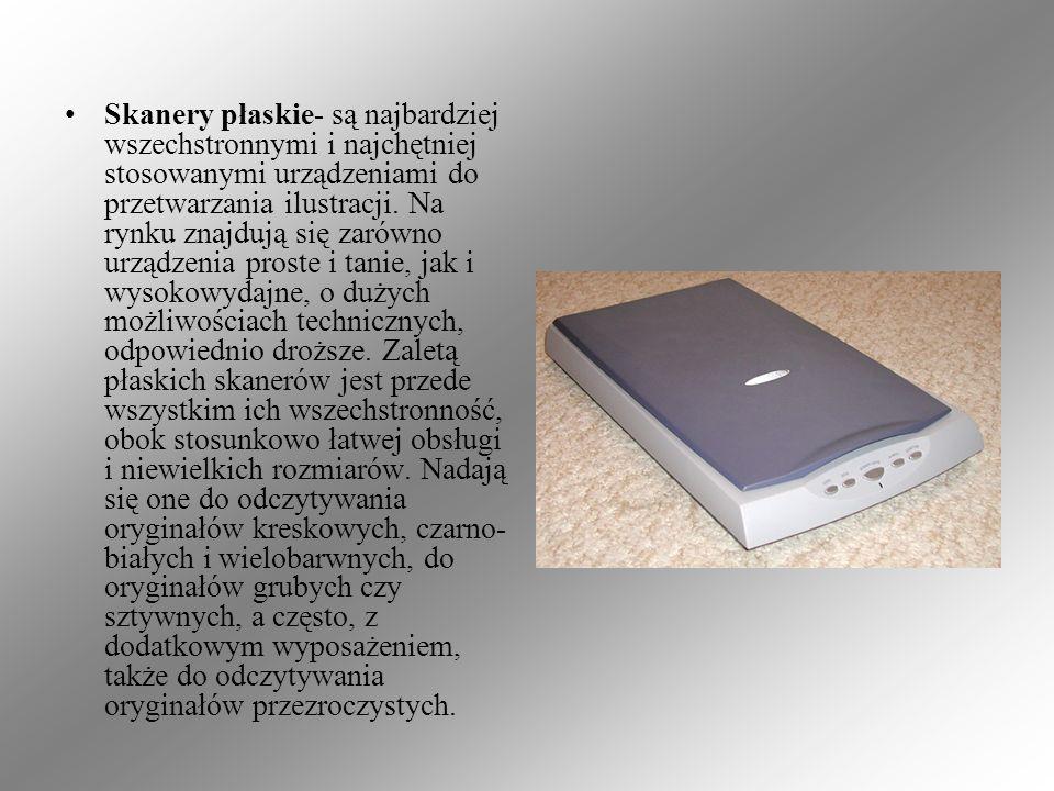 Skanery płaskie- są najbardziej wszechstronnymi i najchętniej stosowanymi urządzeniami do przetwarzania ilustracji.