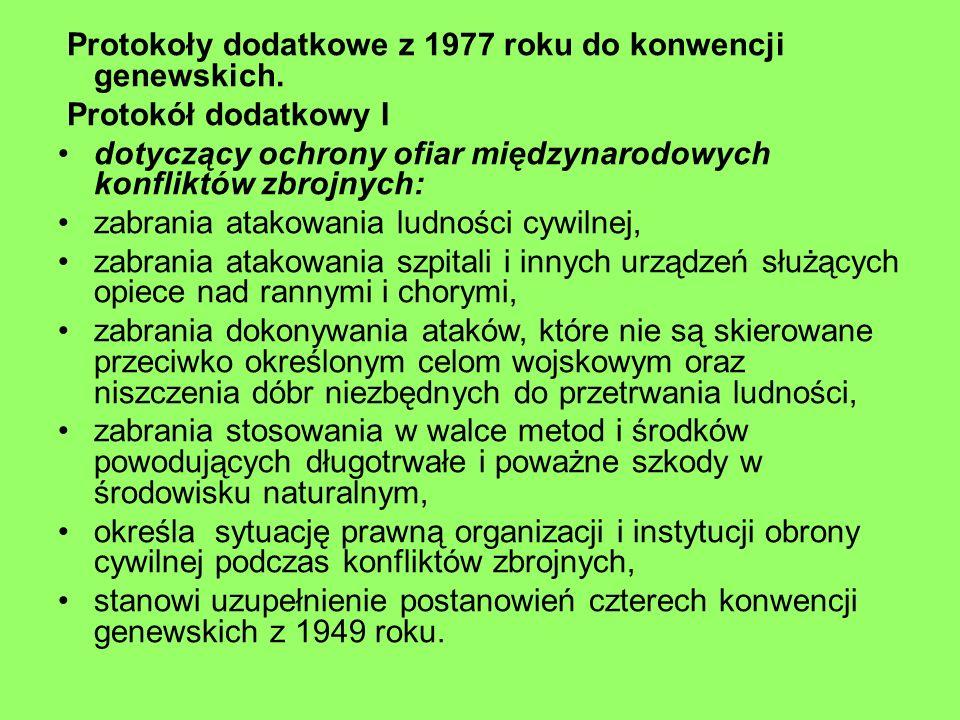 Protokoły dodatkowe z 1977 roku do konwencji genewskich.