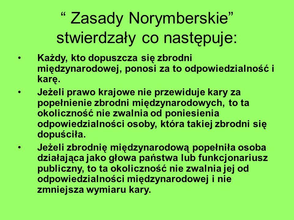 Zasady Norymberskie stwierdzały co następuje: