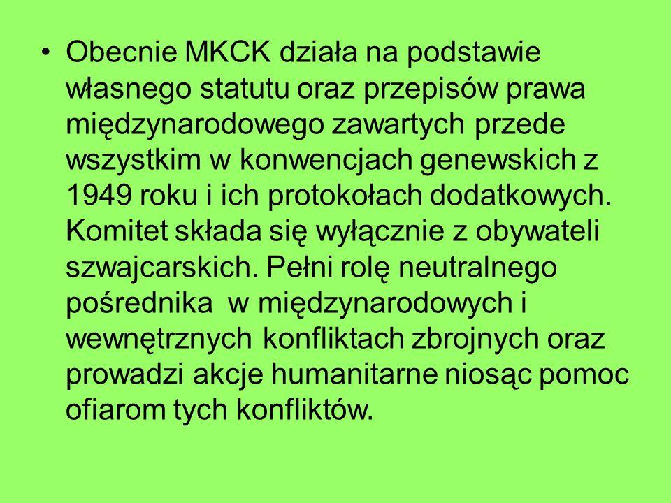 Obecnie MKCK działa na podstawie własnego statutu oraz przepisów prawa międzynarodowego zawartych przede wszystkim w konwencjach genewskich z 1949 roku i ich protokołach dodatkowych.