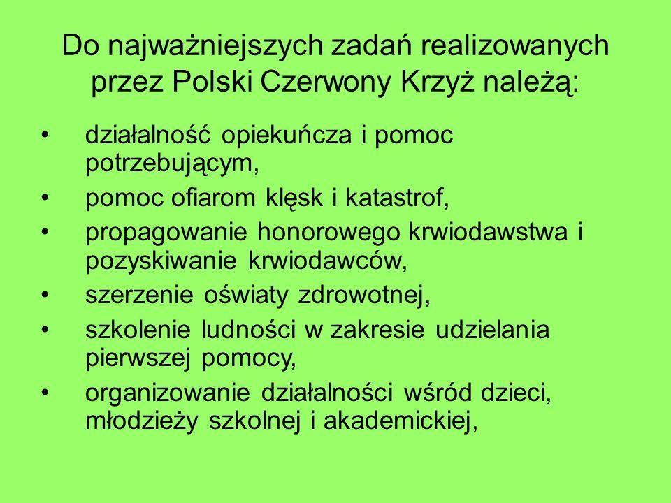 Do najważniejszych zadań realizowanych przez Polski Czerwony Krzyż należą: