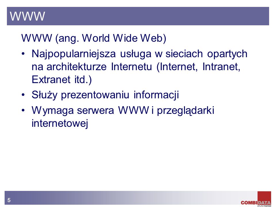 WWW WWW (ang. World Wide Web)