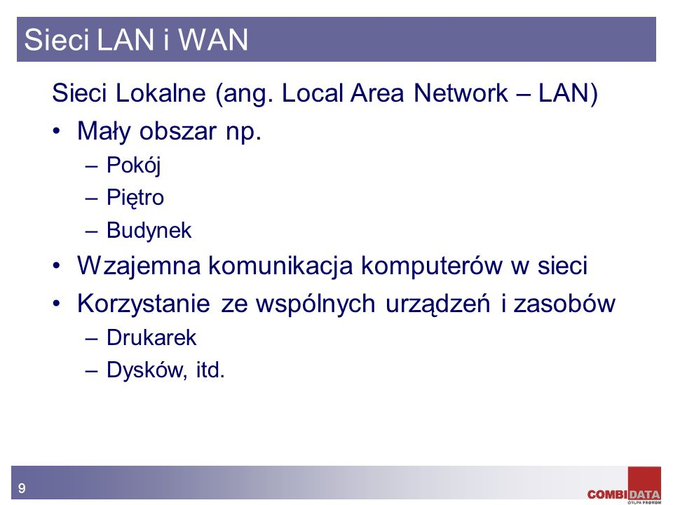 Sieci LAN i WAN Sieci Lokalne (ang. Local Area Network – LAN)