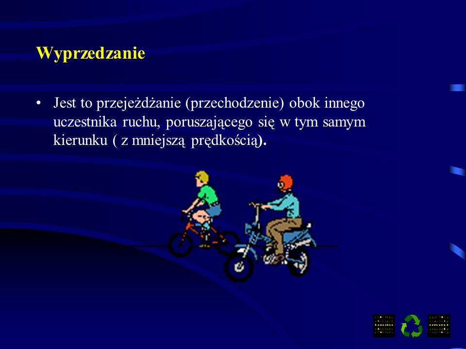WyprzedzanieJest to przejeżdżanie (przechodzenie) obok innego uczestnika ruchu, poruszającego się w tym samym kierunku ( z mniejszą prędkością).