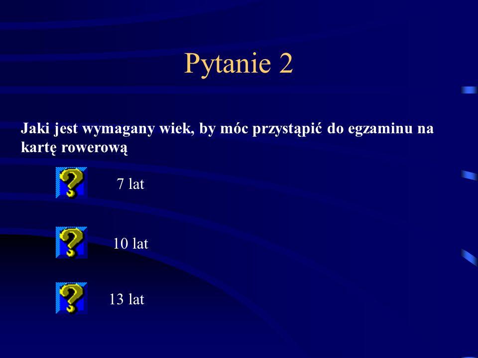 Pytanie 2Jaki jest wymagany wiek, by móc przystąpić do egzaminu na kartę rowerową.