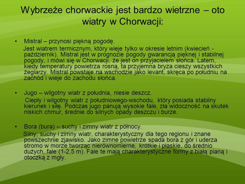 Wybrzeże chorwackie jest bardzo wietrzne – oto wiatry w Chorwacji: