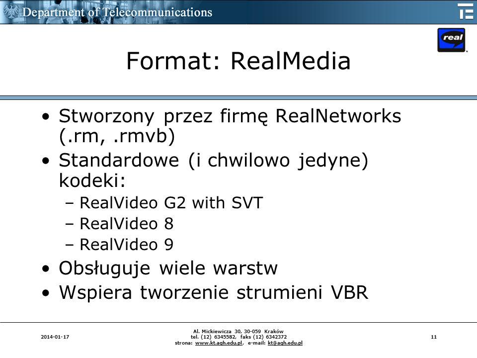 Format: RealMedia Stworzony przez firmę RealNetworks (.rm, .rmvb)