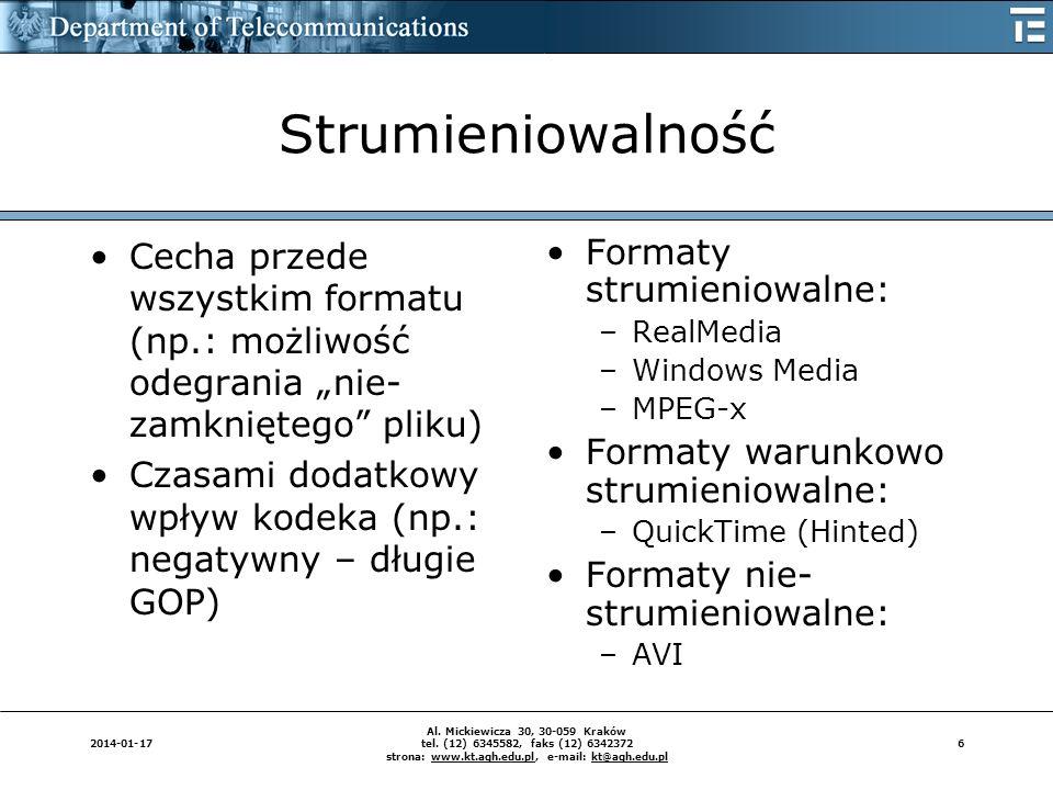 """StrumieniowalnośćCecha przede wszystkim formatu (np.: możliwość odegrania """"nie-zamkniętego pliku)"""