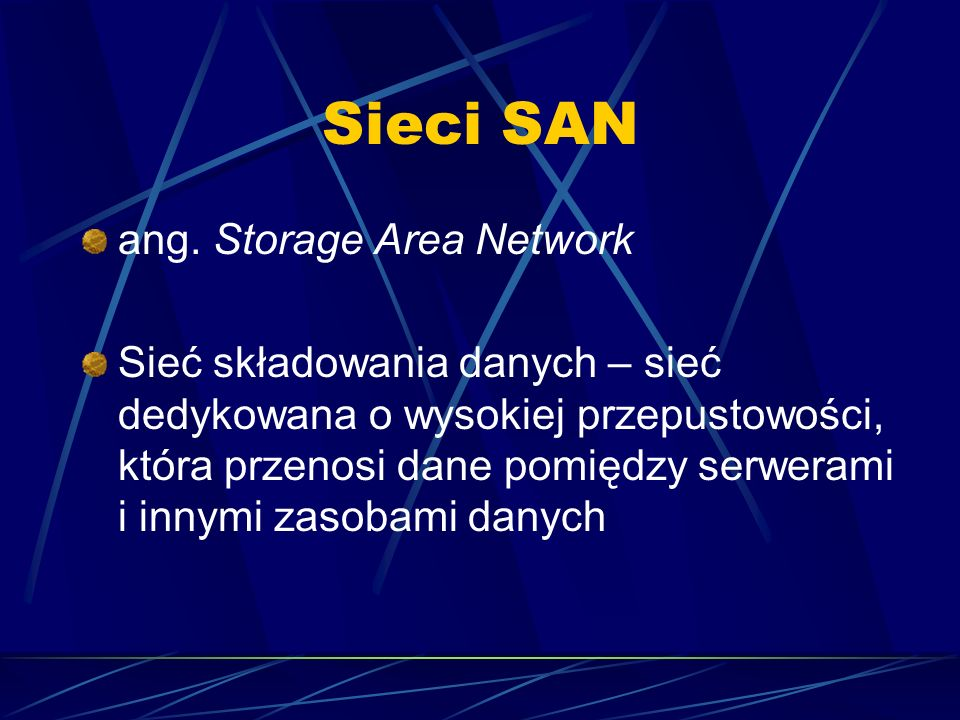 Sieci SAN ang. Storage Area Network