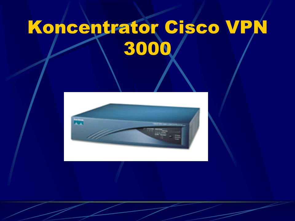 Koncentrator Cisco VPN 3000