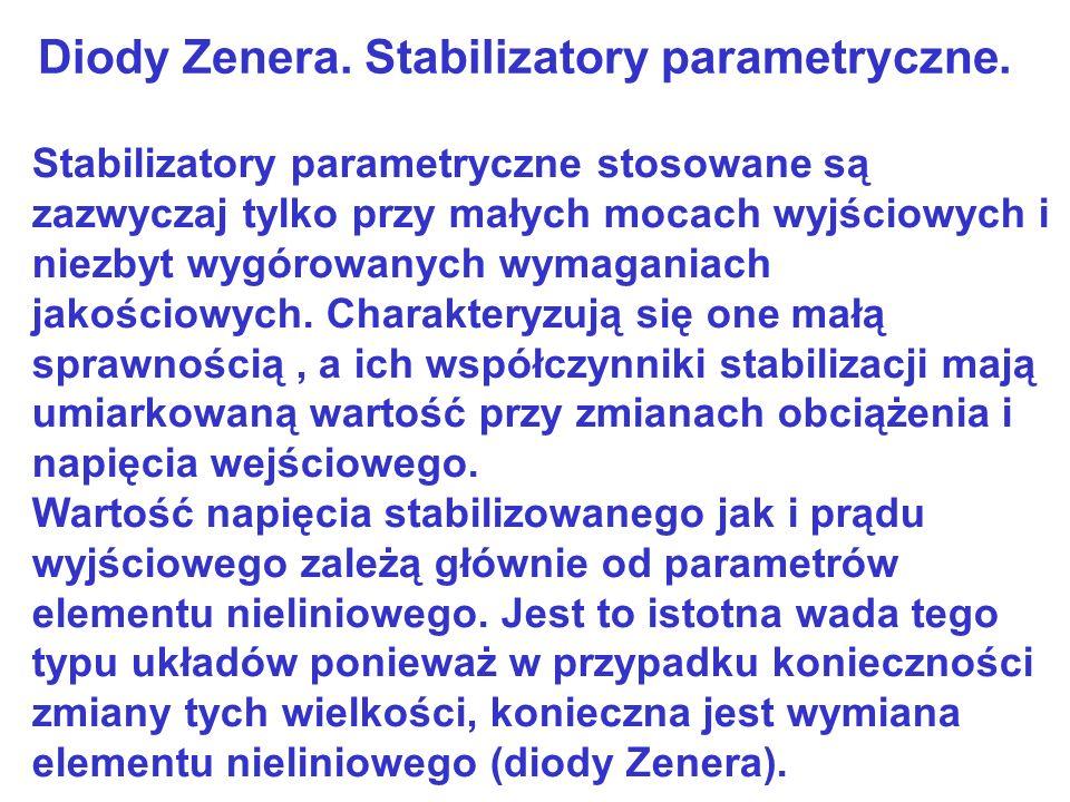 Diody Zenera. Stabilizatory parametryczne.