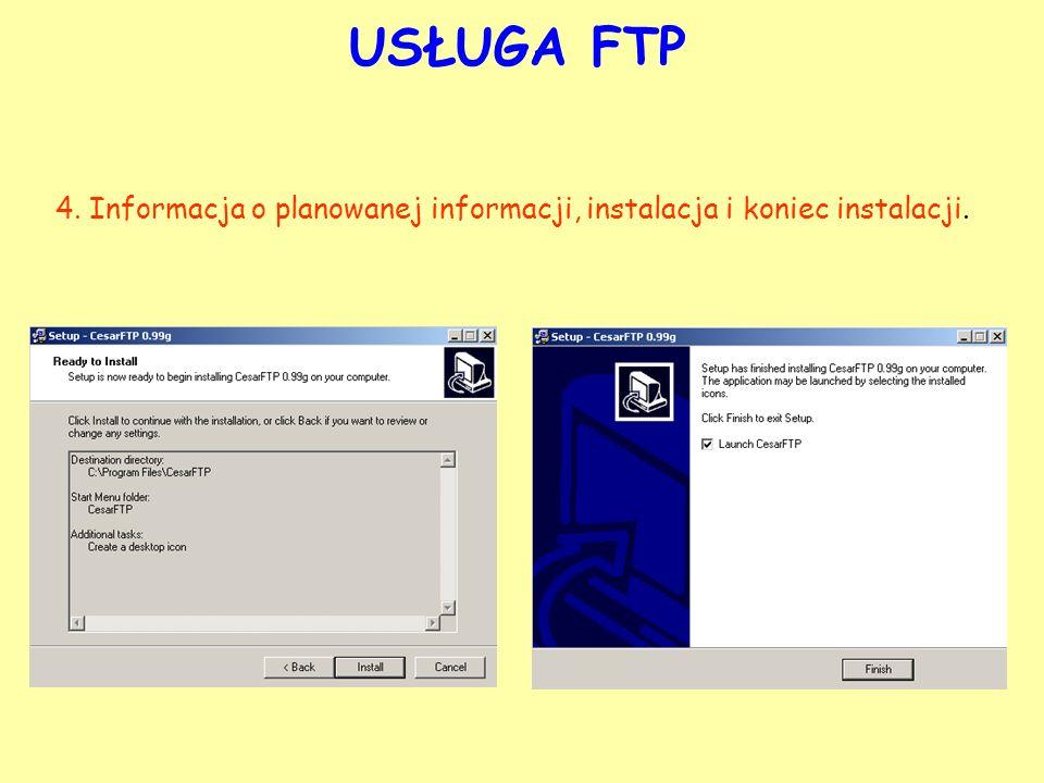 USŁUGA FTP 4. Informacja o planowanej informacji, instalacja i koniec instalacji.