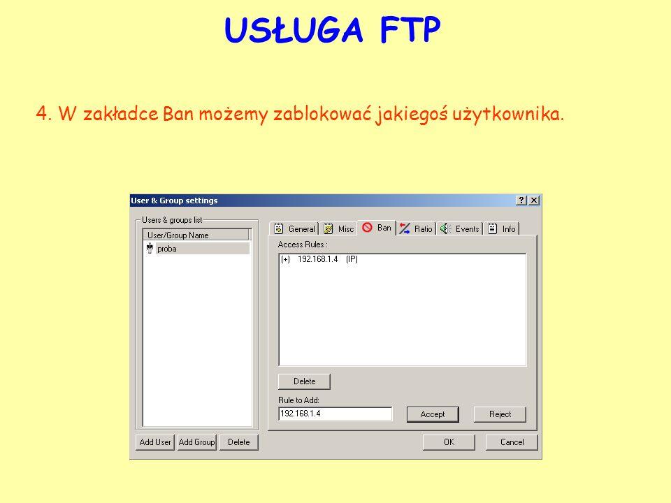 USŁUGA FTP 4. W zakładce Ban możemy zablokować jakiegoś użytkownika.