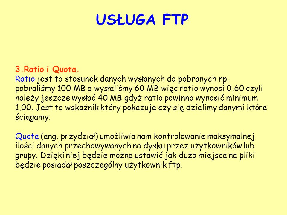USŁUGA FTP 3.Ratio i Quota.
