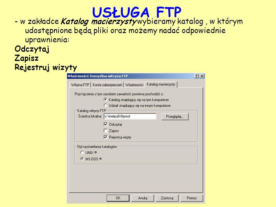USŁUGA FTP - w zakładce Katalog macierzysty wybieramy katalog , w którym udostępnione będą pliki oraz możemy nadać odpowiednie uprawnienia: