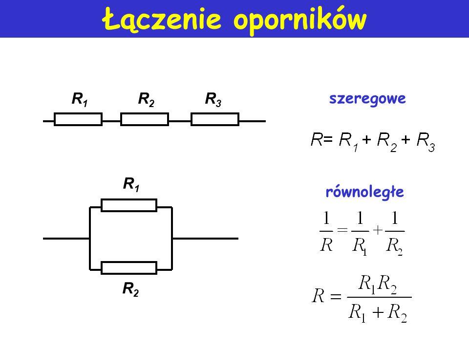 Łączenie oporników R1 R2 R3 szeregowe R1 równoległe R2