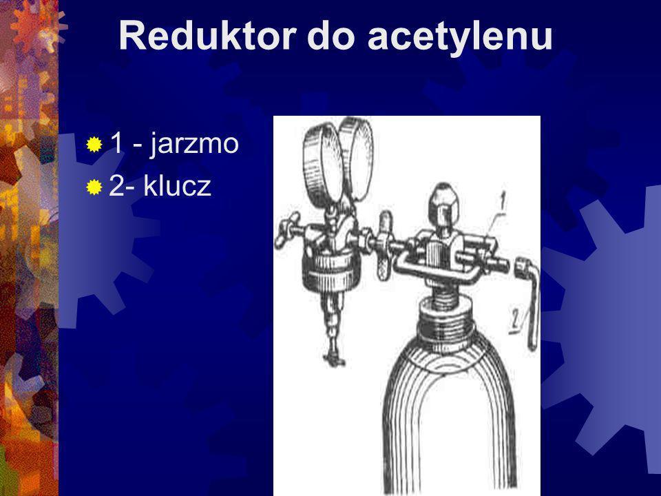 Reduktor do acetylenu 1 - jarzmo 2- klucz
