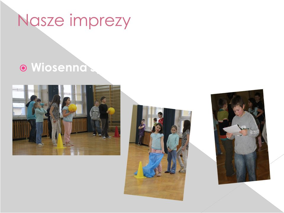 Nasze imprezy Wiosenna Spartakiada – 13.03.2013 r.