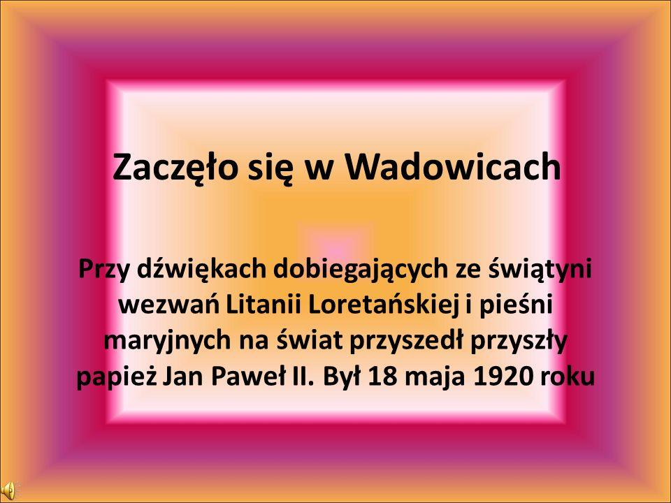 Zaczęło się w Wadowicach