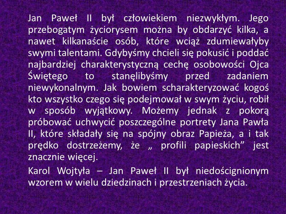 Jan Paweł II był człowiekiem niezwykłym