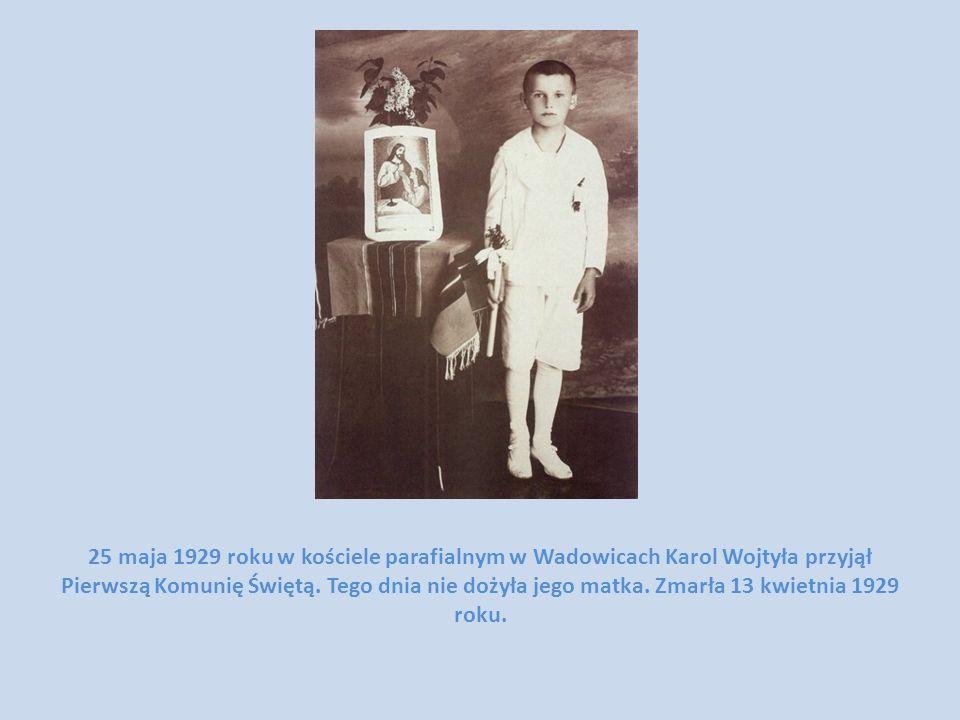 25 maja 1929 roku w kościele parafialnym w Wadowicach Karol Wojtyła przyjął Pierwszą Komunię Świętą.