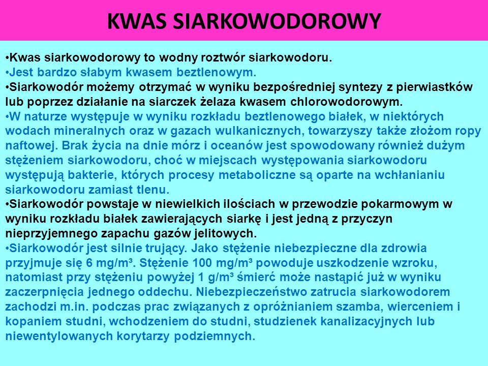 KWAS SIARKOWODOROWY Kwas siarkowodorowy to wodny roztwór siarkowodoru.