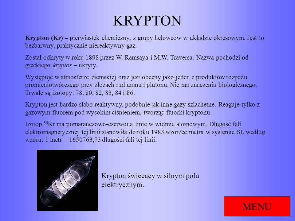 KRYPTON MENU Krypton świecący w silnym polu elektrycznym.