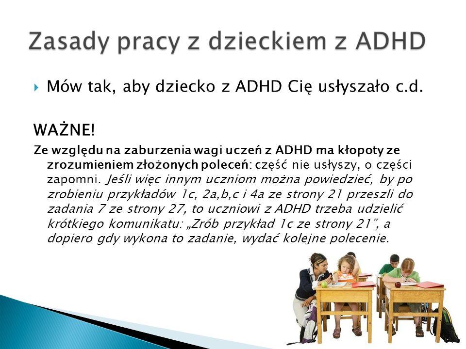Mów tak, aby dziecko z ADHD Cię usłyszało c.d. WAŻNE!