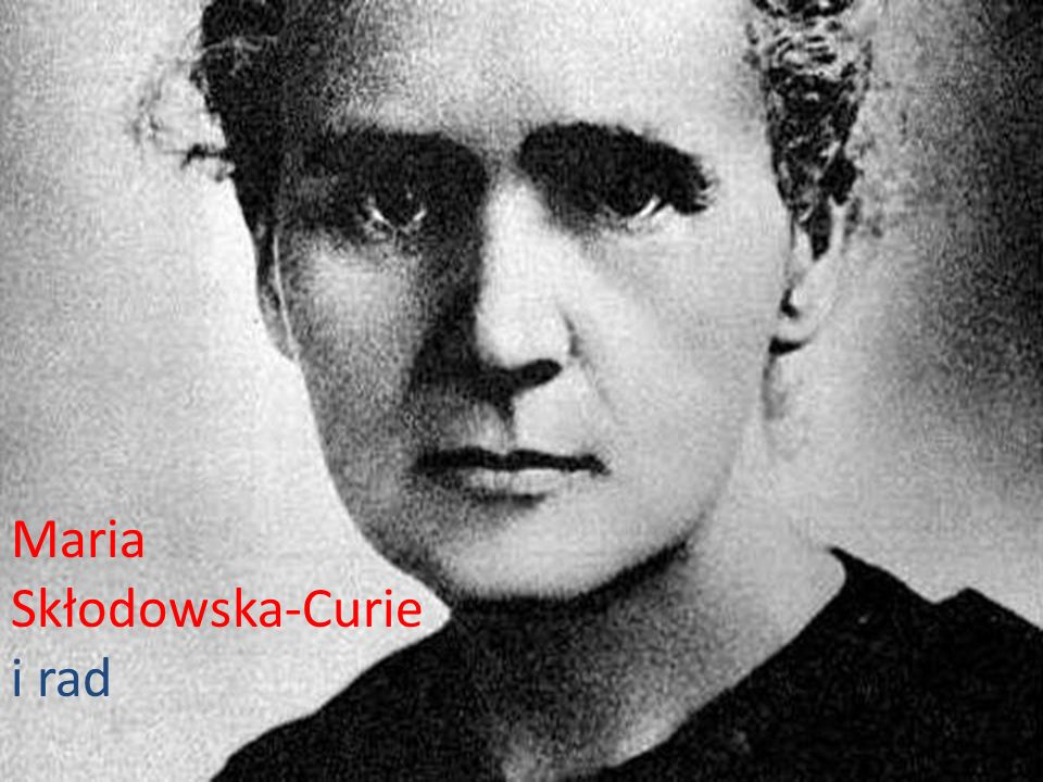 Maria Skłodowska-Curie i rad
