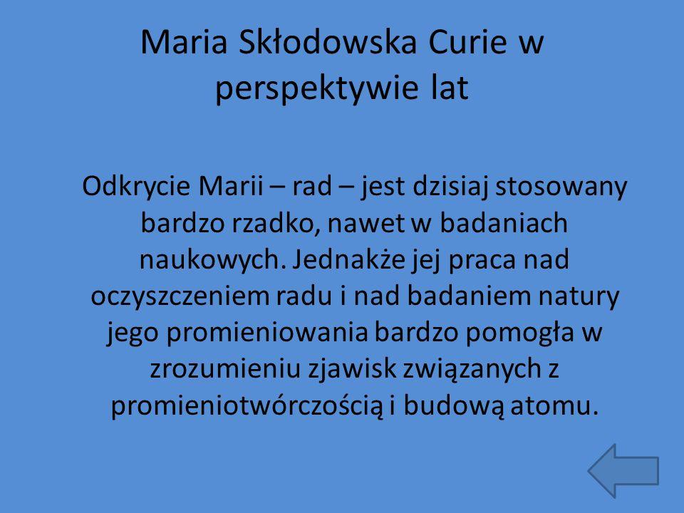 Maria Skłodowska Curie w perspektywie lat