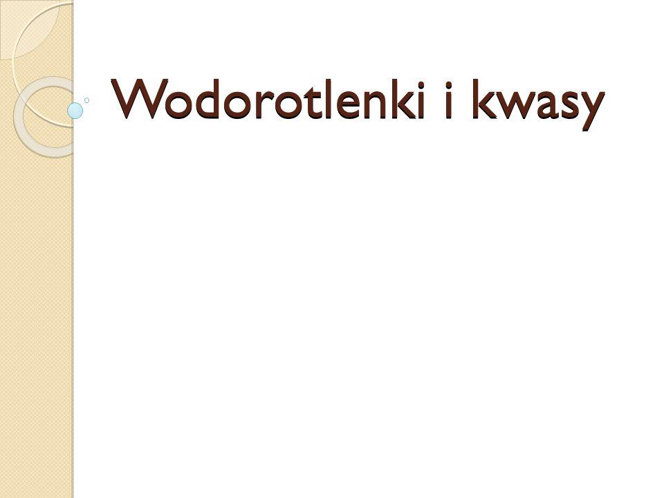 Wodorotlenki i kwasy