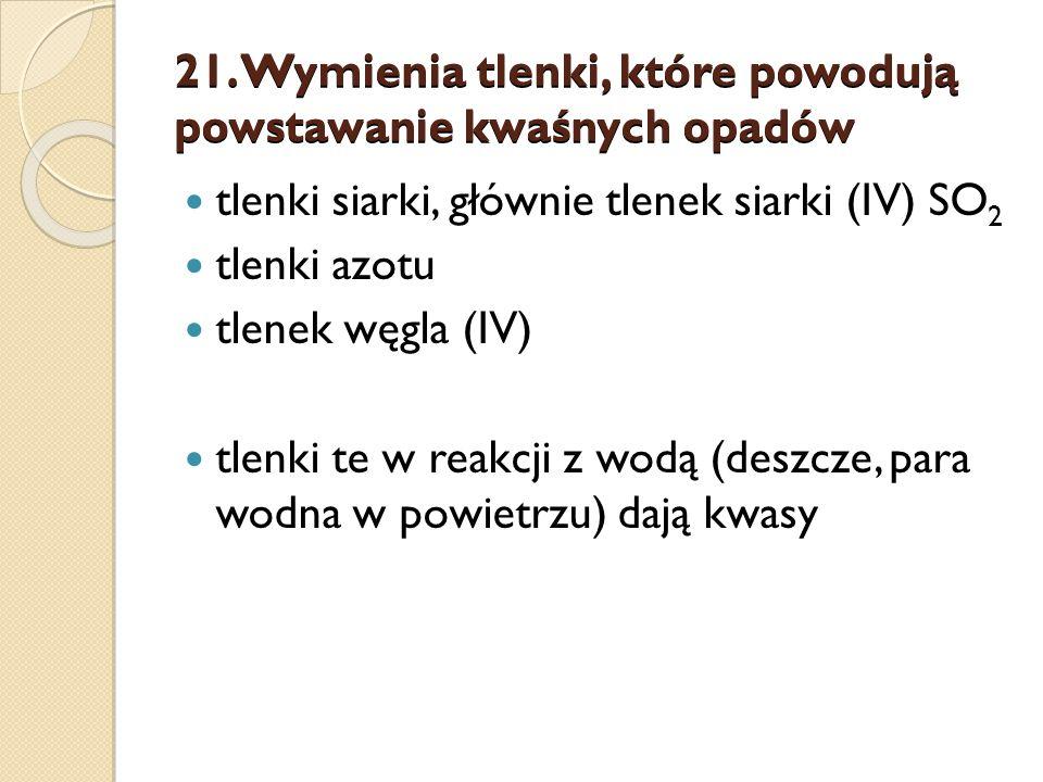 21. Wymienia tlenki, które powodują powstawanie kwaśnych opadów