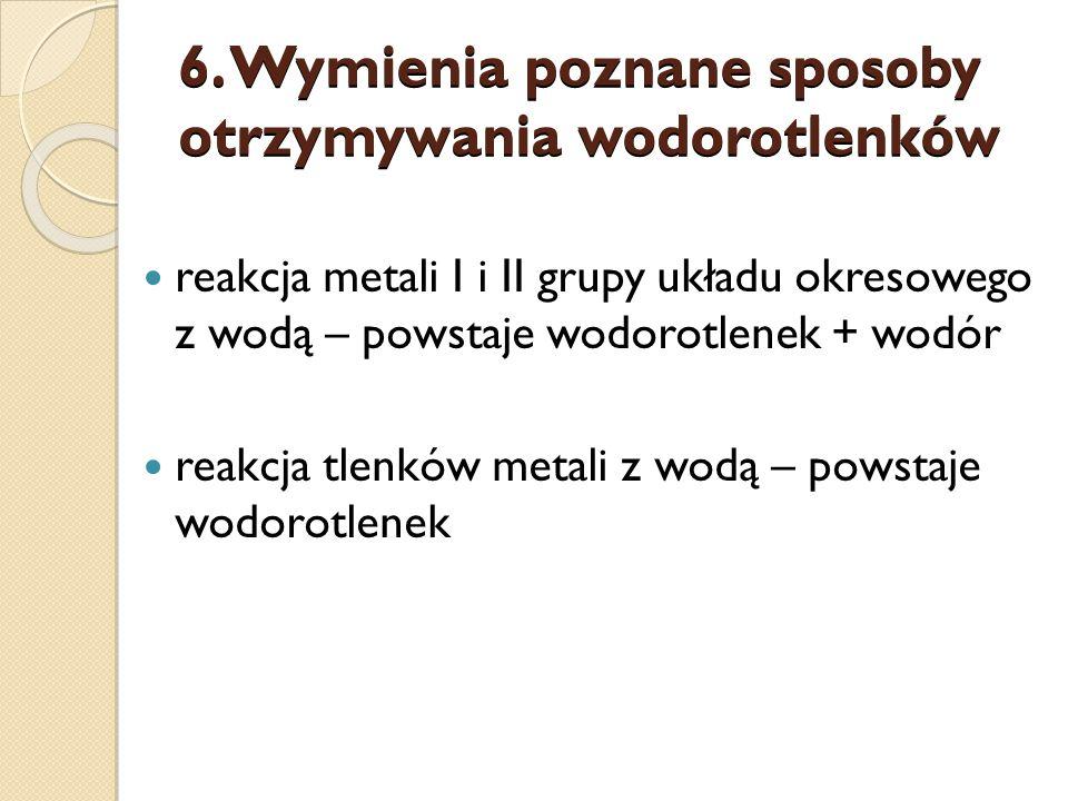 6. Wymienia poznane sposoby otrzymywania wodorotlenków