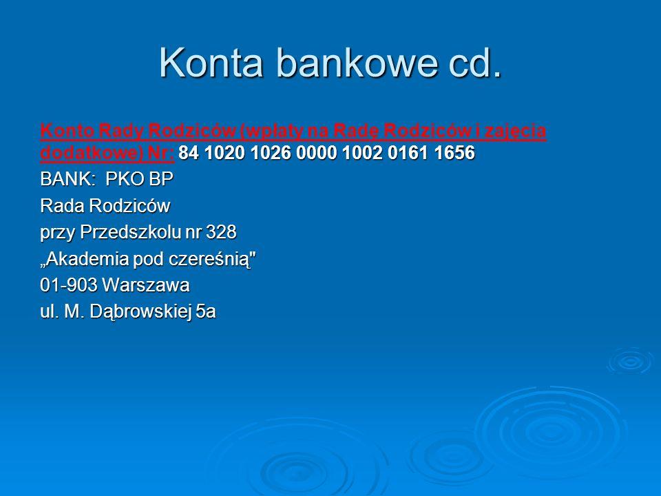 Konta bankowe cd. Konto Rady Rodziców (wpłaty na Radę Rodziców i zajęcia dodatkowe) Nr: 84 1020 1026 0000 1002 0161 1656.