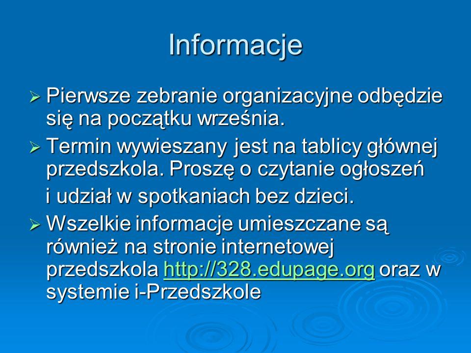 Informacje Pierwsze zebranie organizacyjne odbędzie się na początku września.