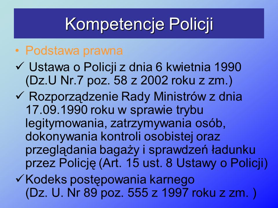 Kompetencje Policji Podstawa prawna