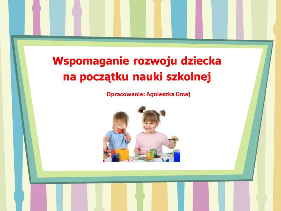 Wspomaganie rozwoju dziecka na początku nauki szkolnej