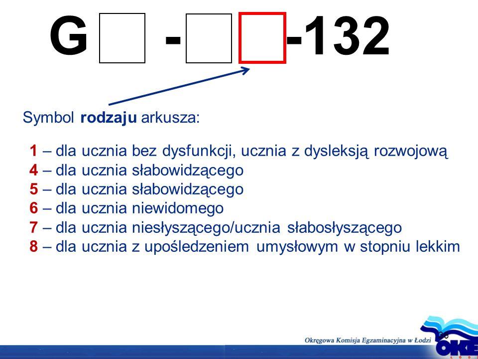 G - -132 Symbol rodzaju arkusza:
