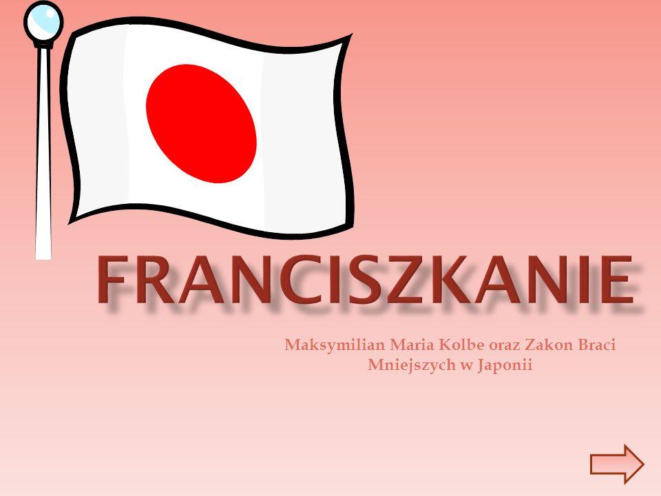 Maksymilian Maria Kolbe oraz Zakon Braci Mniejszych w Japonii