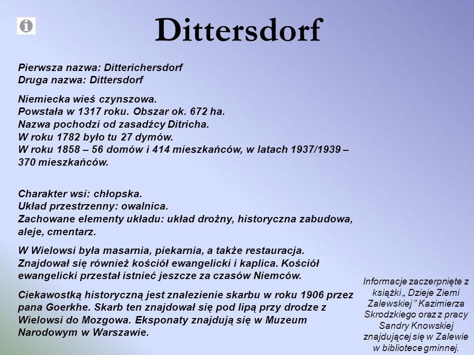 Dittersdorf Pierwsza nazwa: Ditterichersdorf Druga nazwa: Dittersdorf